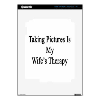 Taking Pictures Is My Wife s Therapy iPad 3 Decals