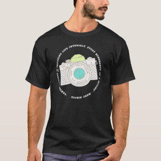 """""""Taking pictures is savoring life intensely.."""" T-Shirt"""