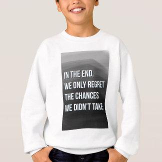 Taking Risks Inspirational Motivational Quote Sweatshirt