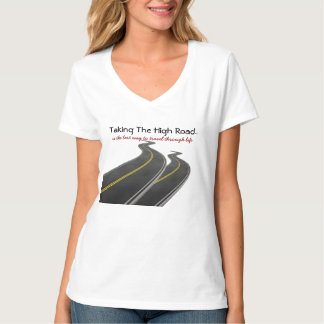 Taking The High Road Is The Best Way To Travel... Tee Shirt