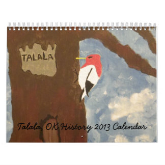 Talala, OK History 2013 Calendar