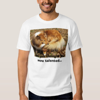 Talent of the Sheltie T Shirt