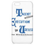 Talent without Execution is Worthless! iPhone 5C Covers