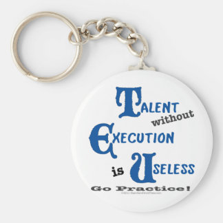 Talent without Execution is Worthless! Keychain