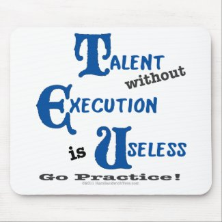Talent Without Execution Mousepad mousepad