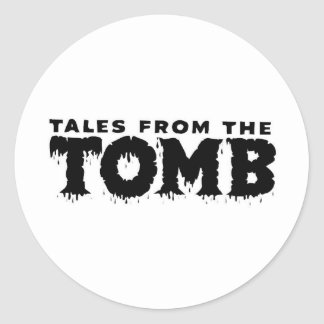 TALES FROM THE TOMB CLASSIC ROUND STICKER