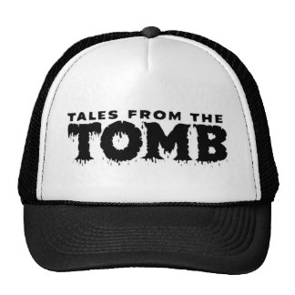 TALES FROM THE TOMB TRUCKER HAT