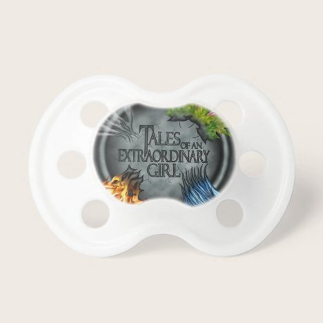 Tales of an Extraordinary Girl pacifier! Pacifier