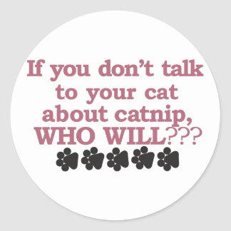 Talk about Catnip Classic Round Sticker