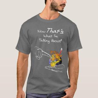Talk About Global Warming! T-Shirt
