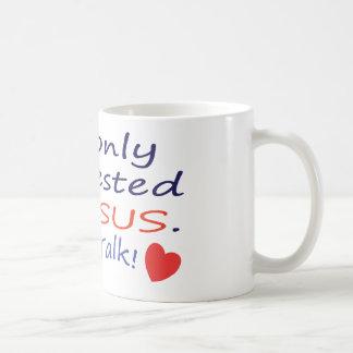 Talk about Jesus cup. Coffee Mug
