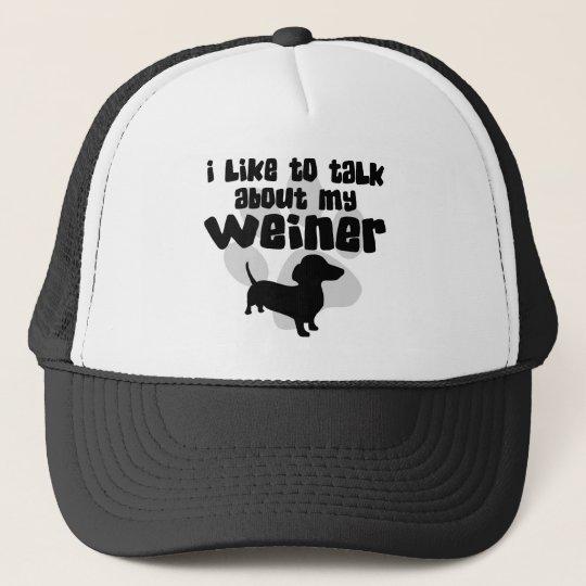 Talk About My Weiner Trucker Hat