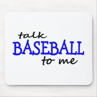 Talk Baseball To Me Mouse Pad