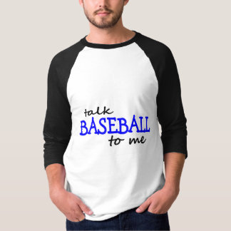 Talk Baseball To Me Shirt