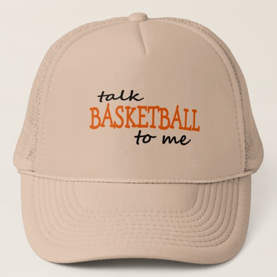 Talk Basketball To Me Trucker Hat