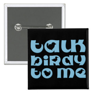 Talk Birdy To Me 2 Inch Square Button