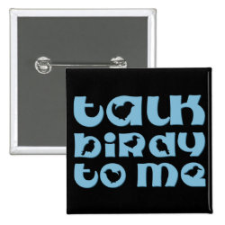 Square Button with Talk Birdy To Me design