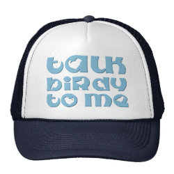 Trucker Hat with Talk Birdy To Me design