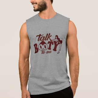 Talk Booty to Me Sleeveless Shirt
