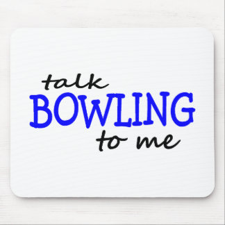 Talk Bowling To Me Mouse Pad