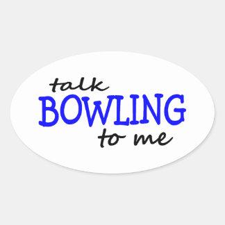 Talk Bowling To Me Oval Sticker