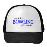 Talk Bowling To Me Trucker Hats