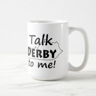 Talk Derby to me   Derby Horse Race Fans Coffee Mug
