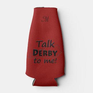 Talk Derby to me | Kentucky Derby Fun Bottle Cooler