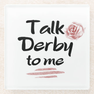 Talk Derby to me Red Rose Watercolor; Derby in Ky Glass Coaster