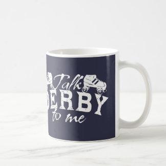 Talk Derby to me, Roller Derby Coffee Mug