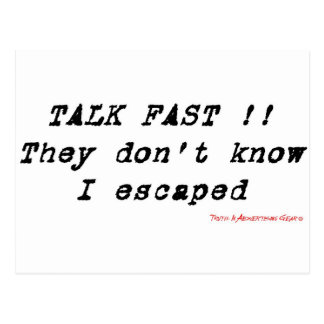Talk Fast!! They Dont Know I Escaped Postcard