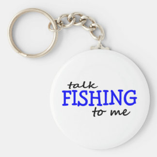 Talk Fishing To Me Keychain
