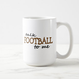 Talk Football To Me Coffee Mug