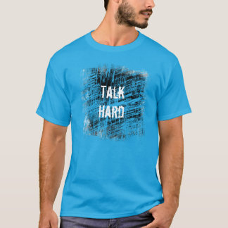 Talk Hard! Pump Up The Volume inspired T-shirt