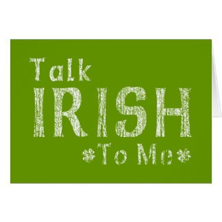 Talk Irish To Me Card