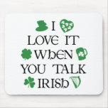 Talk Irish To Me Mouse Pad