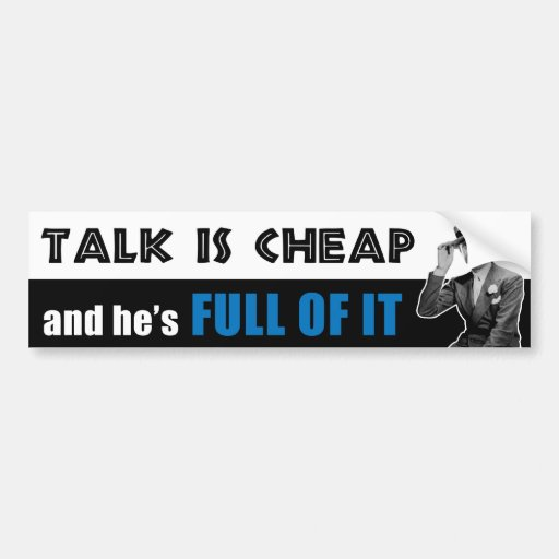 Talk Is Cheap Car Bumper Sticker