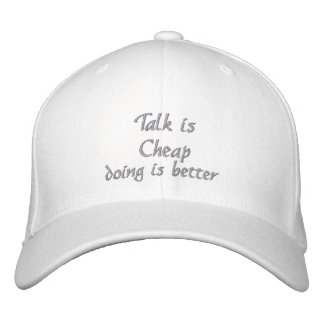Talk is Cheap_ Embroidered Hat