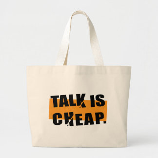Talk is Cheap Large Tote Bag