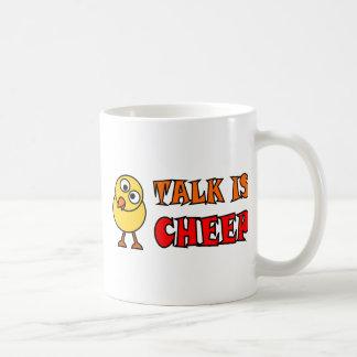 Talk Is Cheep Coffee Mug