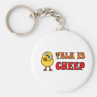 Talk Is Cheep Keychain