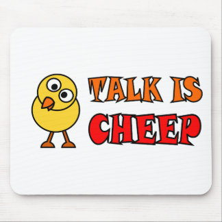 Talk Is Cheep Mouse Pad