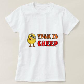 Talk Is Cheep T-Shirt