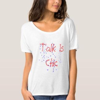 talk is chic T-Shirt
