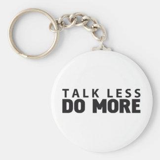 TALK LESS DO MORE BASIC ROUND BUTTON KEYCHAIN
