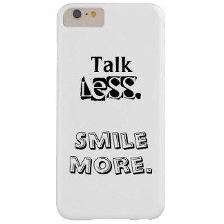 """Talk Less. Smile More."" Phone Case"