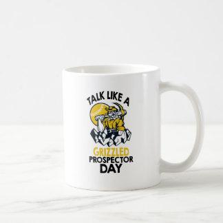 Talk Like A Grizzled Prospector Day Coffee Mug