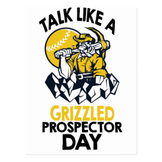 Talk Like A Grizzled Prospector Day Postcard