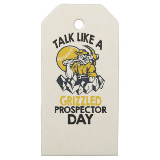 Talk Like A Grizzled Prospector Day Wooden Gift Tags