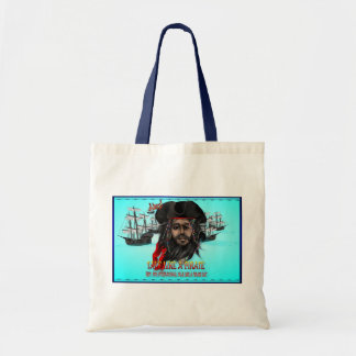 Talk Like A Pirate...Bags Budget Tote Bag